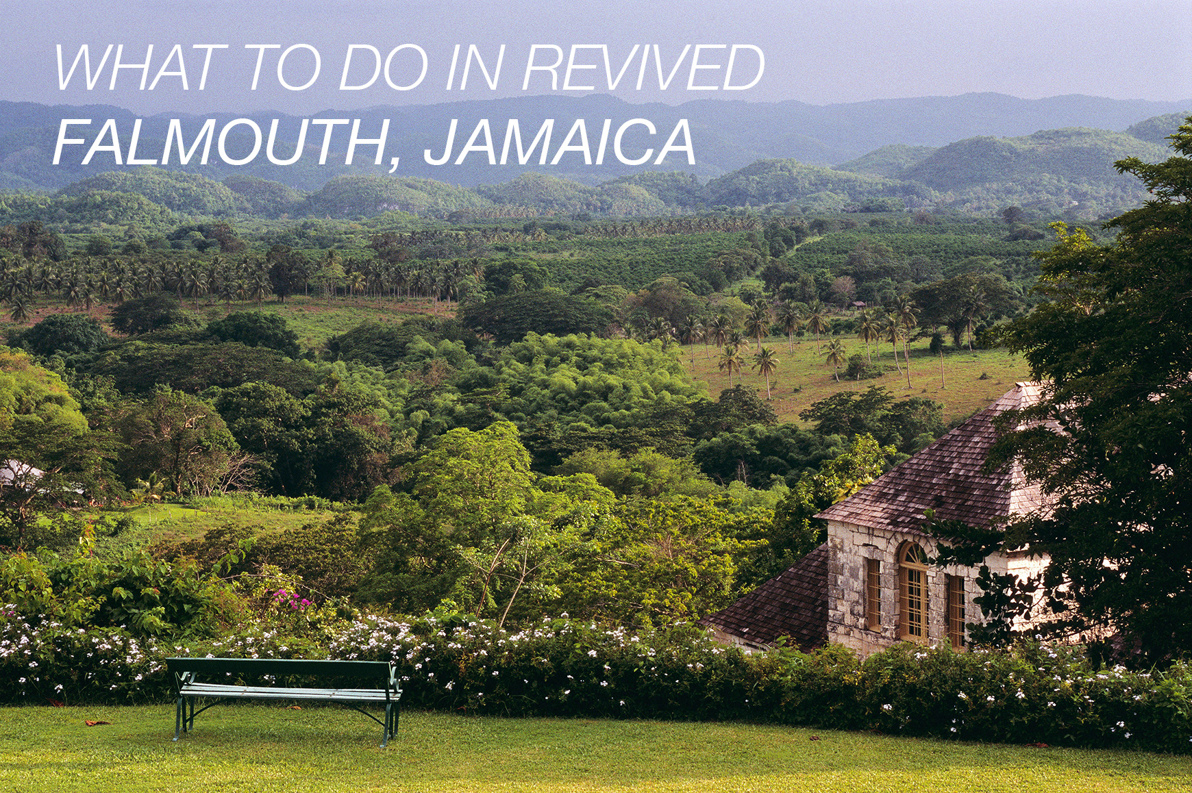8 Best Things to Do in Falmouth Jamaica
