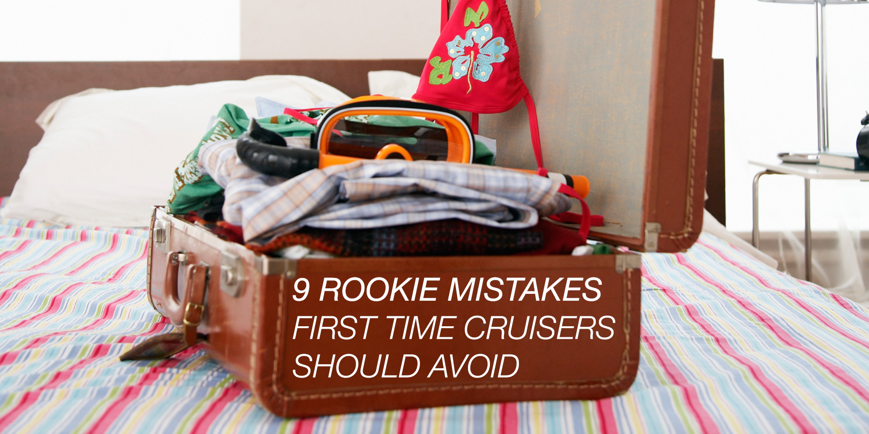9 Boneheaded Blunders Made By First Time Cruisers