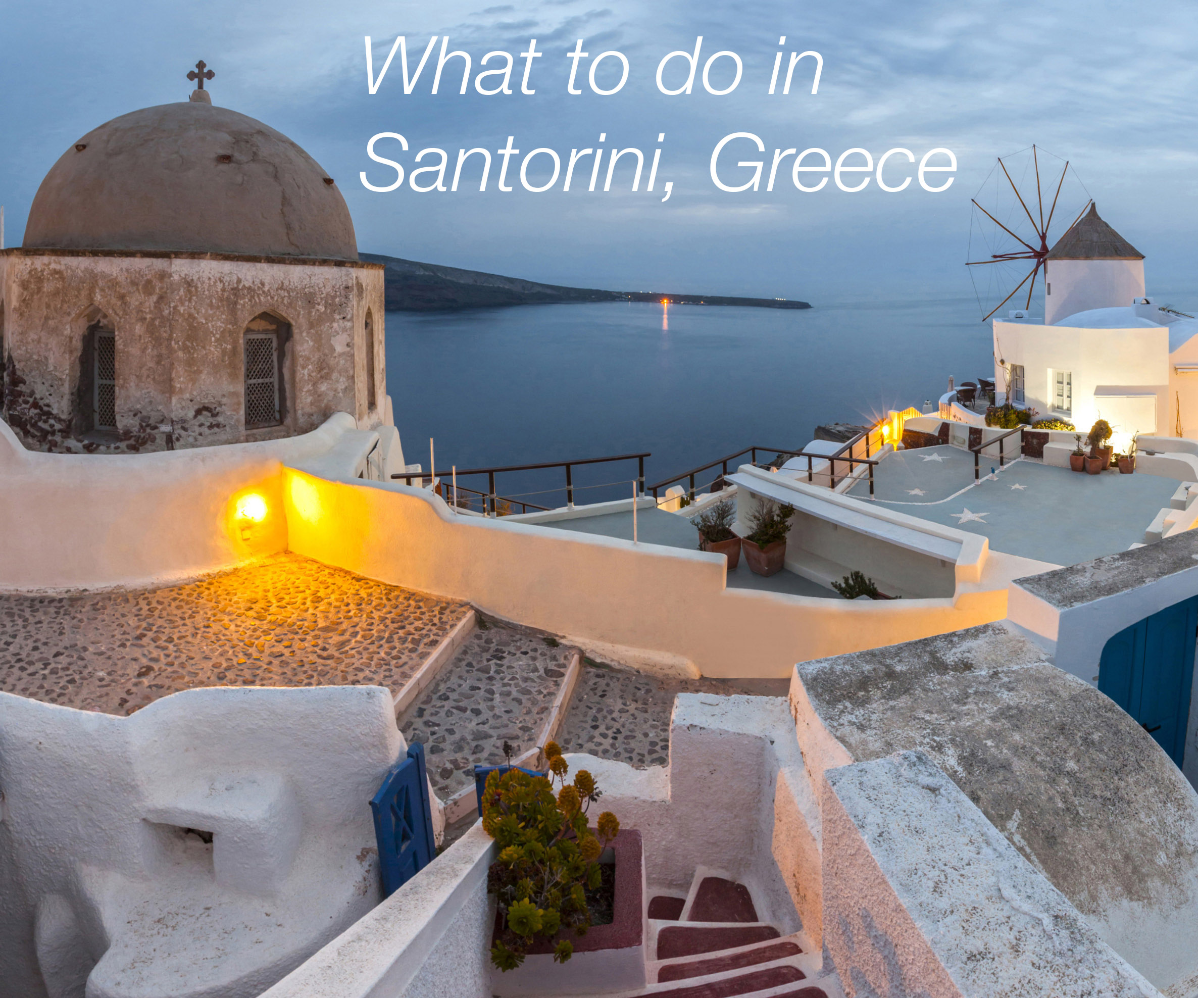 8 Best Things To Do In Santorini Greece